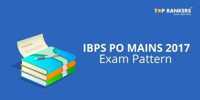 IBPS PO Mains Exam Pattern 2017 – Check the latest pattern