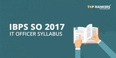 IBPS SO IT Officer Syllabus 2017-18 – Check the Detailed Syllabus Here