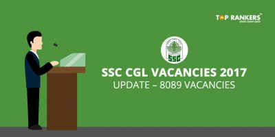 SSC CGL Vacancies 2017 Update – 8089 Vacancies from the earlier 3805