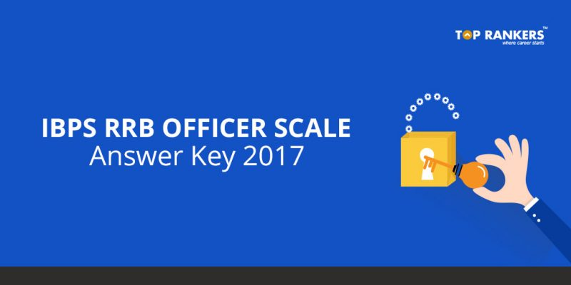 IBPS RRB Officer Scale 1 Mains Answer Key 2017