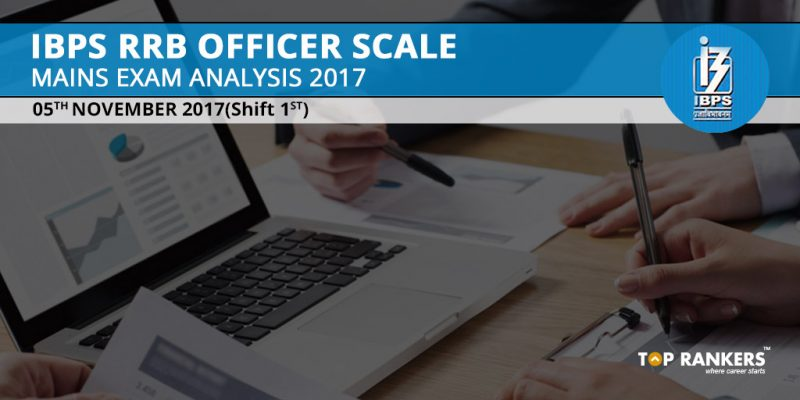 IBPS RRB Officer Scale Mains Exam Analysis 2017 5th November Shift 1