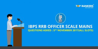 IBPS RRB Officer Scale I Mains Questions Asked – 05th-November 2017