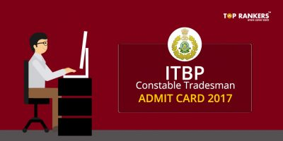 ITBP Constable Admit Card – Download ITBP  Constable Tradesmen Admit Card 2017