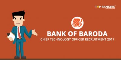 Bank of Baroda Chief Technology Officer Recruitment 2017