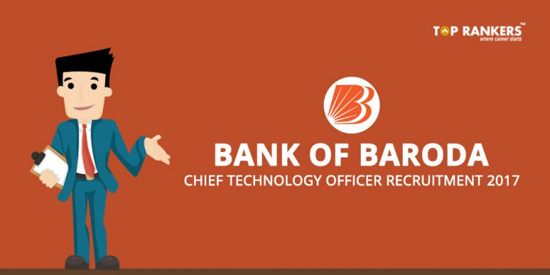 Bank of Baroda Chief Technology Officer Recruitment