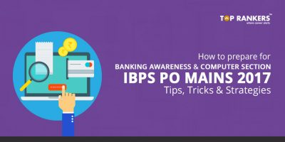 How to prepare for Banking Awareness and Computer Section in the IBPS PO Mains 2017?