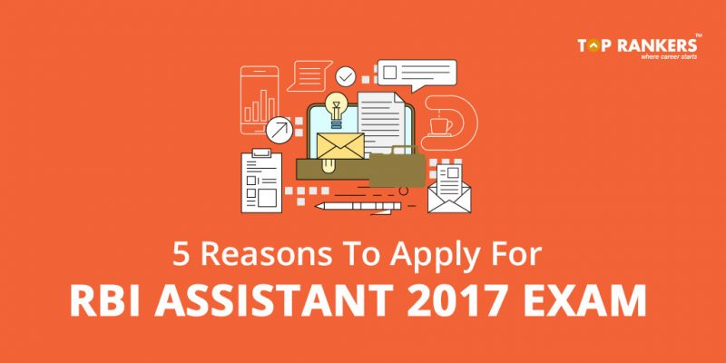 5 Reasons To Apply For RBI Assistant 2017 Exam