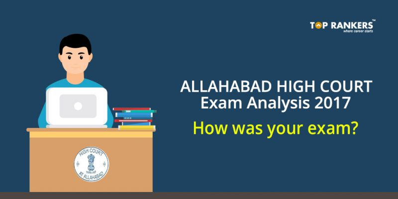 Allahabad High Court Exam Analysis 2017 - How was your exam?