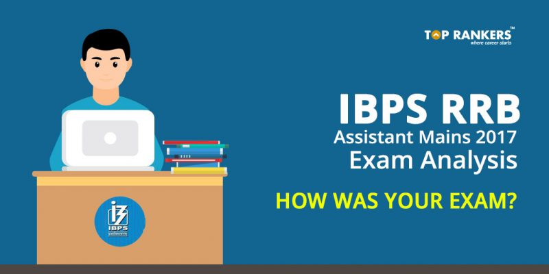 IBPS RRB Assistant Mains Exam Analysis 2017 - How was your exam?