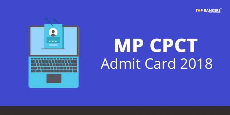 MP CPCT Admit Card 2018 - Direct Link to Download