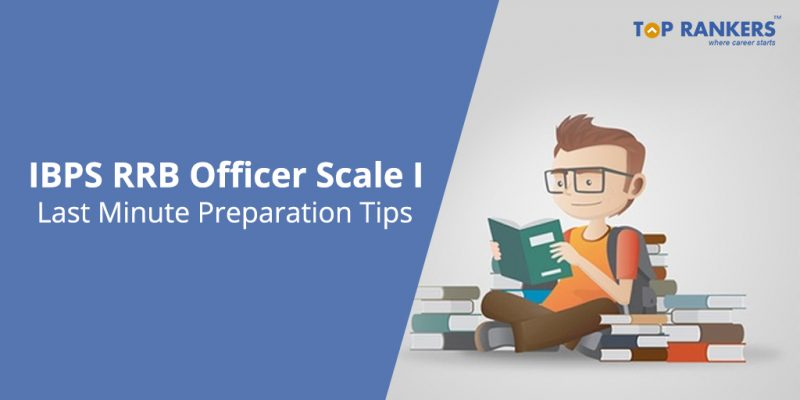 IBPS RRB Officer Scale Mains Last Minute Preparation Tips