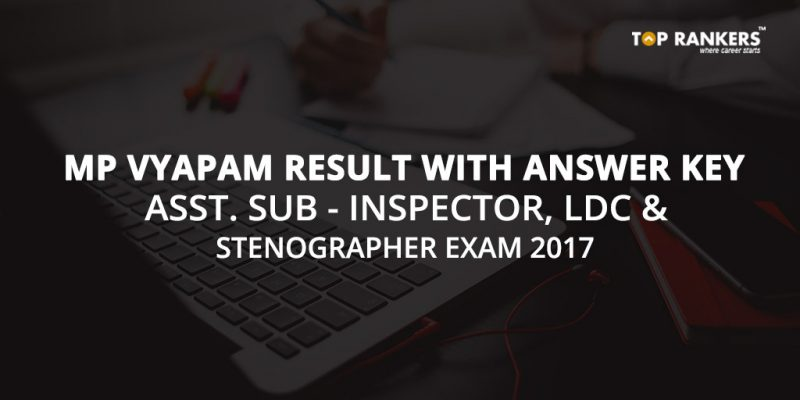 MP Vyapam Result with Answer Key - ASI, LDC, and Stenographer Exam 2017