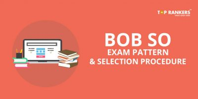 BOB SO Exam Pattern 2017 and Selection Procedure