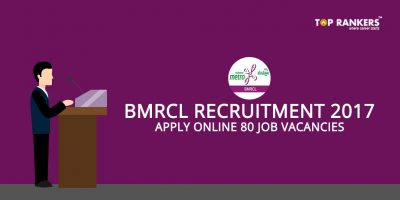 BMRCL Graduate Engineer Recruitment – Apply for 80 Graduate Engg. Vacancies