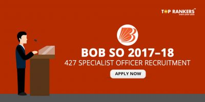 BOB SO Recruitment 2017–18 – Apply for 427 Specialist Officer Vacancies