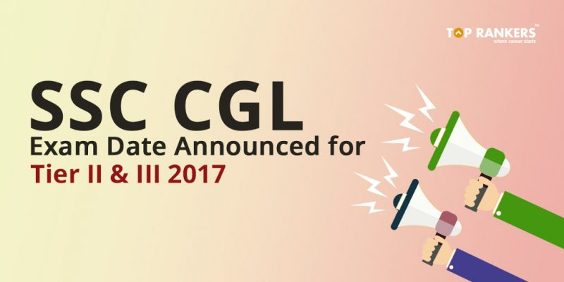 SSC CGL Exam Date Announced for Tier II & III 2017