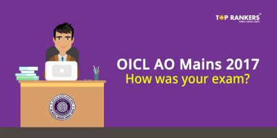 OICL AO Mains Exam Analysis 2017 – How was your exam?