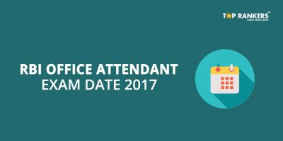 RBI Office Attendant Exam Date – Check RBI Office Attendant 2017 Exam Details