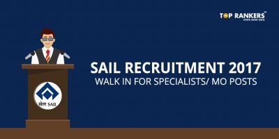 SAIL Recruitment 2017- Walk in for 13 Specialists and MO Posts at SAIL