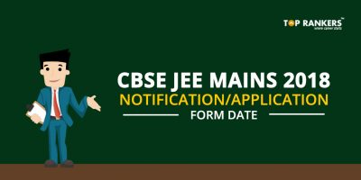 CBSE JEE Main Notification 2018 – Check Details