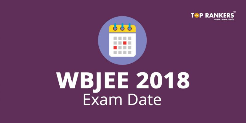 WBJEE 2018 - Exam Date, Eligibility Criteria, How To Apply Online