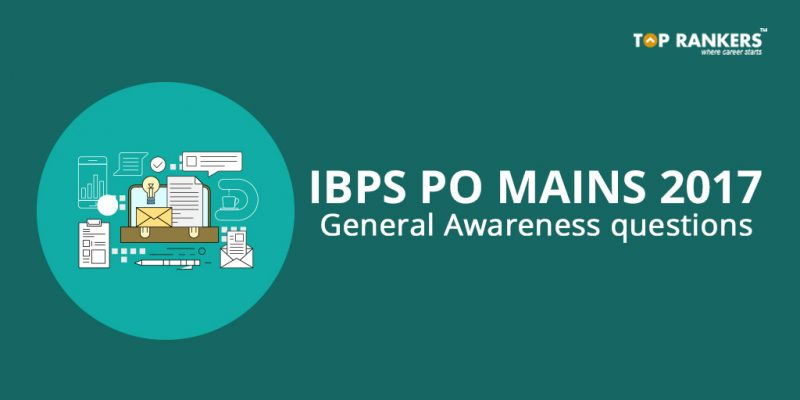 General Awareness Questions for IBPS PO Mains