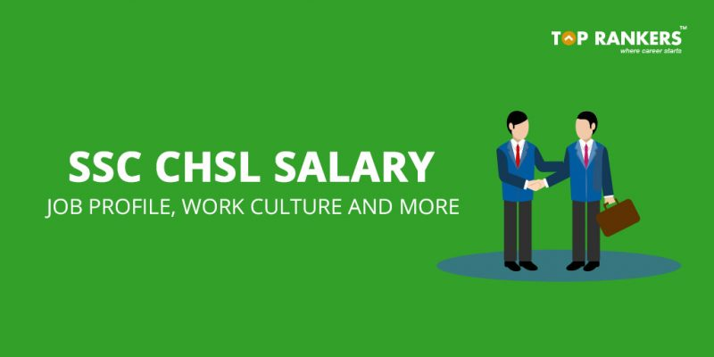 SSC CHSL Salary | After 7th Pay Commission | Know Job Profile & Salary