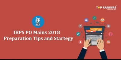 IBPS PO Mains Preparation Tips 2018 to Enhance Your Preparation