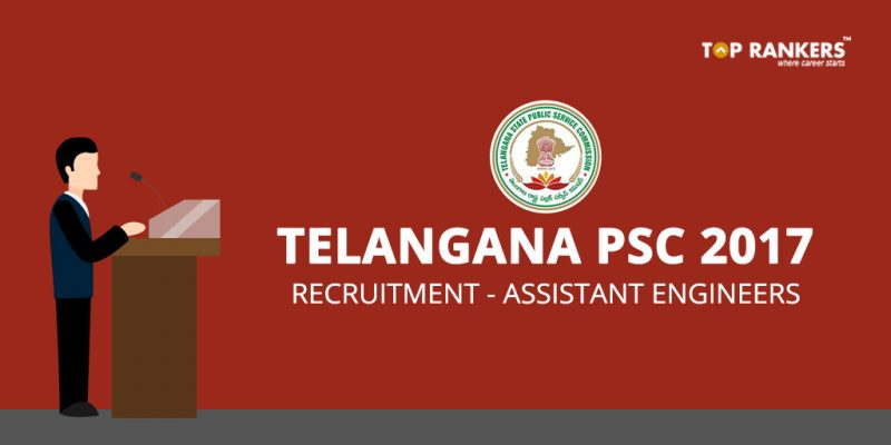 Telangana PSC Recruitment 2017 for Assistant Engineers