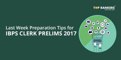 Last Week Preparation Tips for IBPS Clerk Prelims 2017