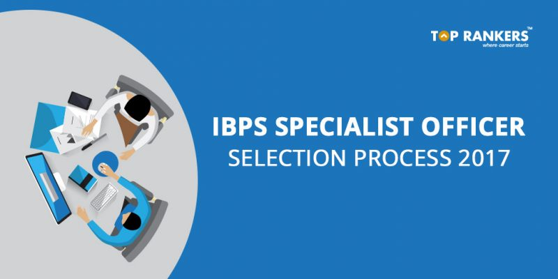 IBPS Specialist Officer Selection Process
