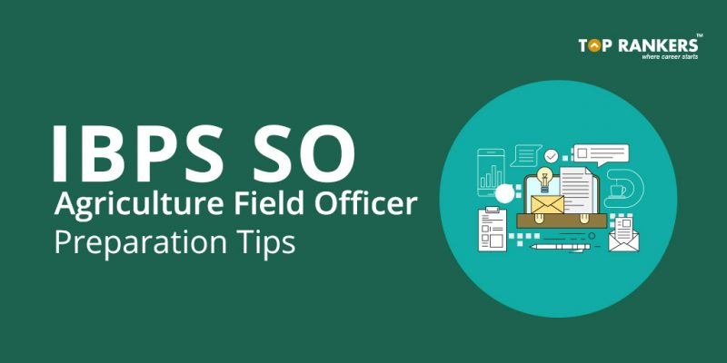 IBPS SO Agriculture Field Officer Preparation Tips
