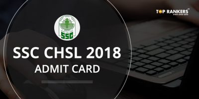 SSC CHSL Admit Card 2018 for Tier 2 Released!