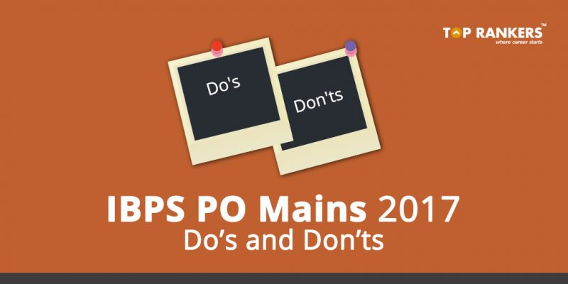Do's and Don'ts for the IBPS PO Mains 2017