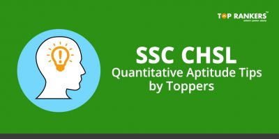 SSC CHSL Quantitative Aptitude Tips- Tips by Toppers