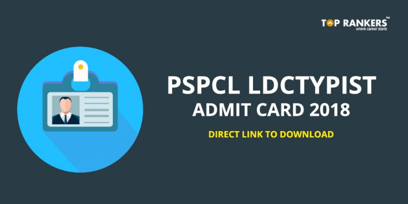 PSPCL LDC/Typist Admit Card 2018 - Direct Link to Download