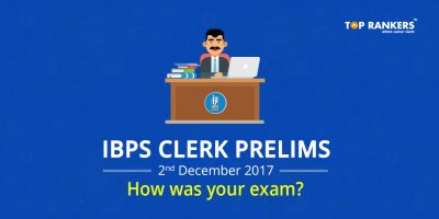 IBPS Clerk Prelims Exam Analysis 2nd December 2017 – How was your exam?