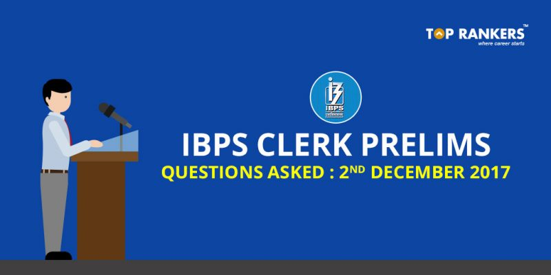 IBPS Clerk Prelims 2nd December 2017 Questions Asked
