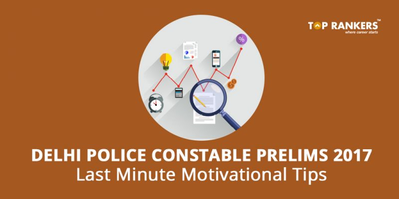 Last Minute Motivational Tips for Delhi Police Constable Prelims