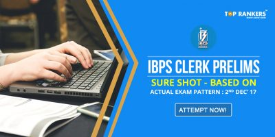 Sure Shot Test for IBPS Clerk Prelims- Based on Actual Pattern of 2nd December 2017