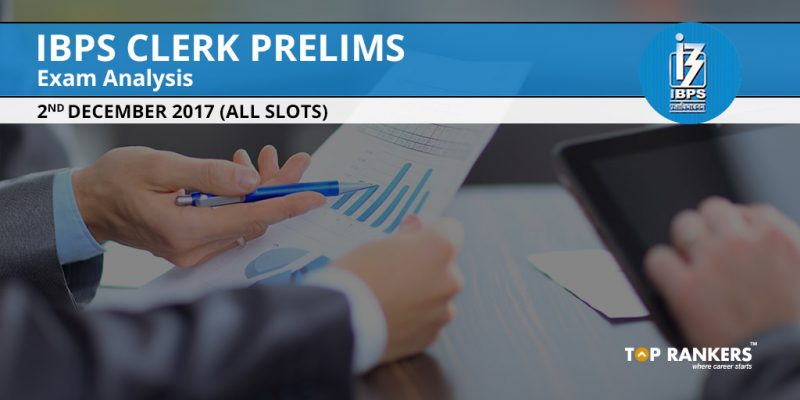 IBPS Clerk Prelims Exam Analysis 2nd December 2017 All Shifts