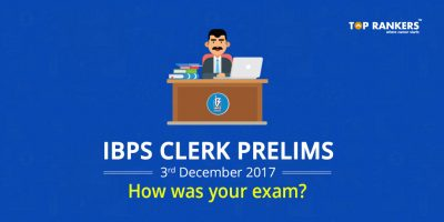 IBPS Clerk Prelims 3rd December 2017 Exam Analysis – How was your exam?