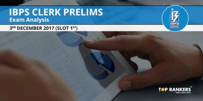 IBPS Clerk Prelims Exam Analysis 3rd December 2017 Shift 1 – Question Paper Review, Cut Off