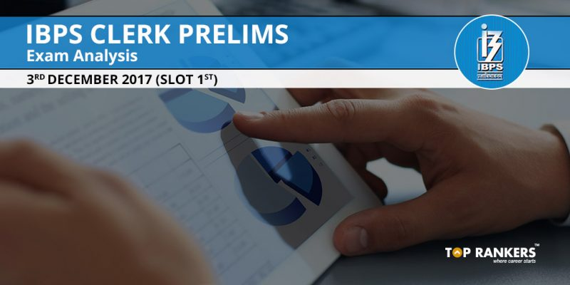 IBPS Clerk Prelims Exam Analysis 3rd December 2017 Shift 1