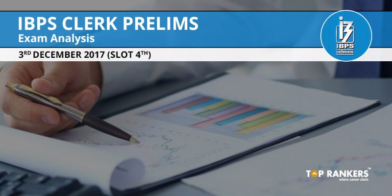 IBPS Clerk Prelims Exam Analysis 3rd December 2017 Slot 4