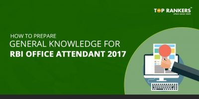 How to Prepare General Knowledge for RBI Office Attendant 2017