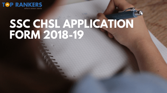SSC CHSL Application Form 2018-19 | How to Apply | 5th March 2019