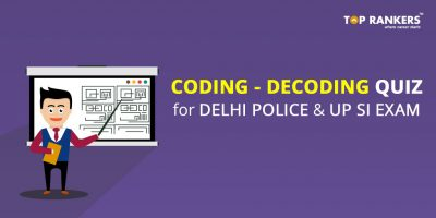 Coding & Decoding Quiz Questions for Delhi Police and UP SI