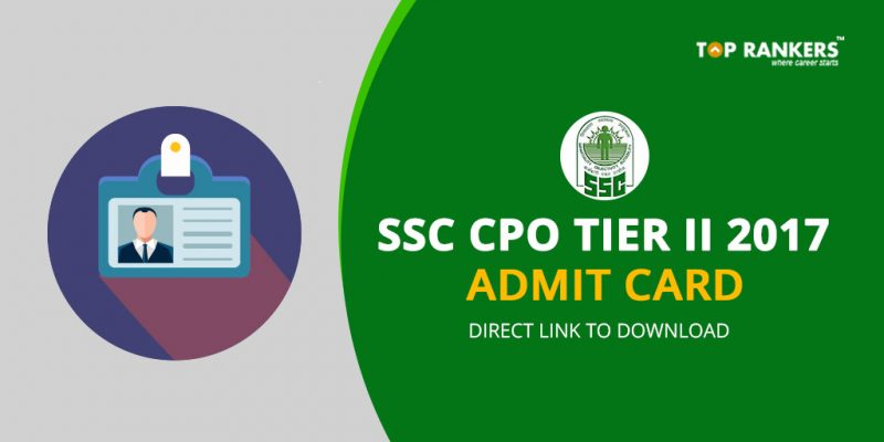 SSC CPO Tier-II 2017 Admit Card Out