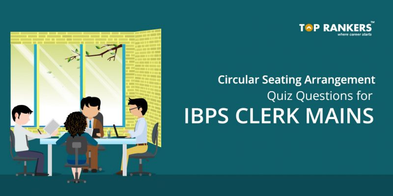 Circular Seating arrangement Quiz Questions for IBPS Clerk Mains